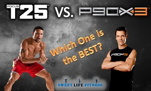 P90X3 vs Focus T25 - One Will NOT Work as Well