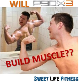 Will P90X3 Build Muscle or Leave you Lanky and Skinny?