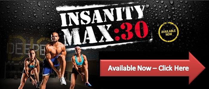 INSANITY Max 30 Available