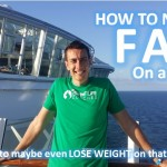 How to Lose Weight on a Cruise – 4 Essential Tips